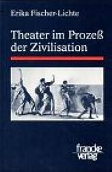 Theater im Prozeß der Zivilisation