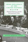 Irish Diplomacy at the United Nations, 1945-65, Joseph M. Skelly, 0716525747