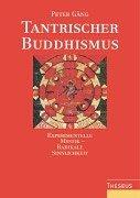 Tantrischer Buddhismus: Experimentelle Mystik - radikale Sinnlichkeit