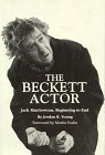 The Beckett Actor: Jack Macgowran, Beginning to End