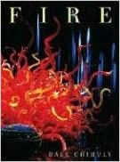 Fire Dale Chihuly 9781576841594 Amazon Com Books