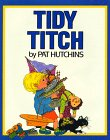 Tidy Titch, Pat Hutchins, 0688099637