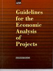 Guidelines for the Economic Analysis of Projects, Asian Development Bank Staff, 9715611273