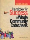Handbook for Success in Whole Community Catechesis, Bill Huebsch, 1585953083