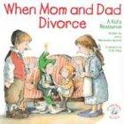 218FEQKTTWL. SL160  When Mom and Dad Divorce