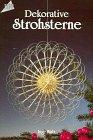 Dekorative Strohsterne. by Walz, Inge
