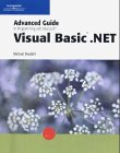 Advanced Guide to Programming with Microsoft Visual Basic. NET, Ekedahl, Michael, 0619159707