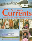 St. Louis Currents : A Guide to the Region and Its Resources, Focus St. Louis Staff, 1883982227