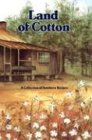 Land of Cotton: A Collection of Southern Recipes