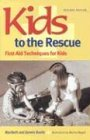 img - for Kids to the Rescue!: First Aid Techniques for Kids book / textbook / text book