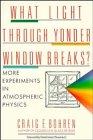 What Light Through Yonder Window Breaks?, Craig F. Bohren, 047152915X