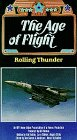 The Age of Flight - Rolling Thunder [VHS]