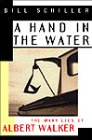 (A Hand in the Water: The Many Lies of Albert Walker)