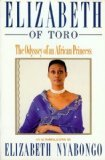 Front cover for the book Elizabeth of Toro: The Odyssey of an African Princess by Elizabeth Nyabongo