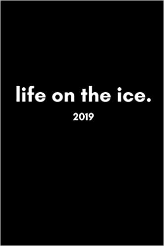 Descarga gratuita Life On The Ice 2019: Cool Stylish Week To View Daily Personal Diary And Goal Planner For Skating, Skiing, Hockey And Snowboarding Fans PDF