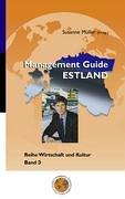 Management Guide Estland. Reihe Wirtschaft und Kultur Band 3