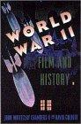 World War II, Film, and History, John W. Chambers and David Culbert, 0195099664