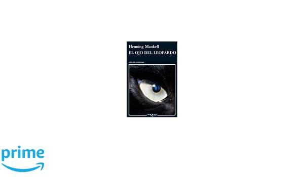 El Ojo De Leopardo (Spanish Edition): Henning Mankell: 9786074211559: Amazon.com: Books