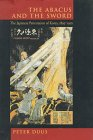 The Abacus and the Sword : The Japanese Penetration of Korea, 1895-1910, Duus, Peter, 0520086147