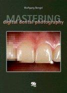 Mastering Digital Dental Photography (06) by Bengel, Wolfgang [Hardcover (2006)] pdf epub