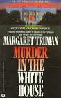 Murder in the White House, Margaret Truman, 0446314889