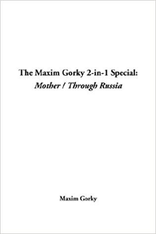 The Maxim Gorky 2 In 1 Special Mother Through Russia Maksim