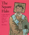 The Square Halo and Other Mysteries of Western Art, Sally Fisher, 0810944634