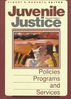 Juvenile Justice : Policies, Programs, and Services, , 0830414231