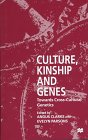 Culture Kinship and Genes : Towards Cross-Culture Genetics, Clarke, Angus, 0312174993