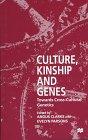 Culture Kinship and Genes : Towards Cross-Culture Genetics, Clarke, Angus, 0312174993
