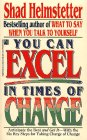 You Can Excel in Times of Change, Shad Helmstetter, 0671748890