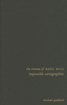 Download [(The Cinema of Raul Ruiz: Impossible Cartographies)] [Author: Michael Goddard] published on (October, 2013) pdf epub