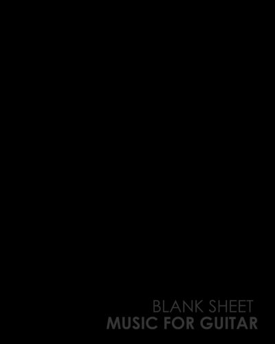 Blank Sheet Music for Guitar: With Chord Boxes, TAB, Lyric Line and Staff Paper - Blank Music Score / Music Manuscript Notebook / Blank Music Staff Paper (Volume ()
