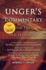 Unger's Commentary on the Old Testament, Merrill F. Unger, 0899573983