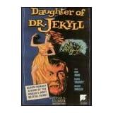 Daughter of Dr. Jekyll: Edgar Ulmer Collection, Volume Three
