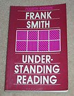 Understanding Reading : A Psycholinguistic Analysis of Reading and Learning to Read, Smith, Frank, 0898598796
