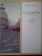 Descargar Libro La Gran Vía De Madrid: Noventa Años De La Historia De Madrid Pedro Navascues Palacio