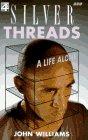 Silver Threads, John Williams, 0563369418
