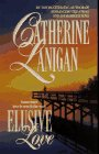 Elusive Love, Catherine Lanigan, 1551662868