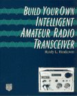 img - for Build Your Own Intelligent Amateur Radio Transceiver book / textbook / text book