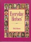 Everyday Heroes, Johnson, Beth, 0944210260