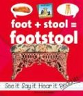 Foot+Stool=Footstool