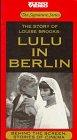Lulu in Berlin [VHS] - In Berlin Lulu
