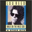 Walk on the Wild  Side/Other Hits