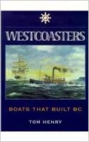 Westcoasters: The Boats That Built British Columbia