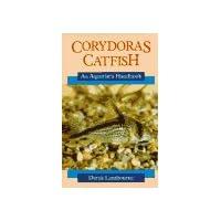 Corydoras and Catfish: An Aquarist's Handbook (Aquarist handbook series)