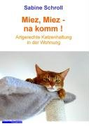 Miez Miez   Na Komm. Artgerechte Katzenhaltung In Der Wohnung.