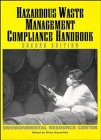 Hazardous Waste Management Compliance Handbook, Second Edition  (Environmental Resource Center Series) Edited by Brian Karnofsky