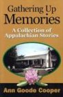Gathering up Memories, Ann Goode Cooper, 1887905707