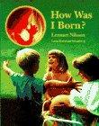 How Was I Born?, Lennart Nilsson and Lena K. Swanberg, 0385313578